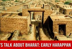 Let's Talk About Bharat: The Early Harappan Phase